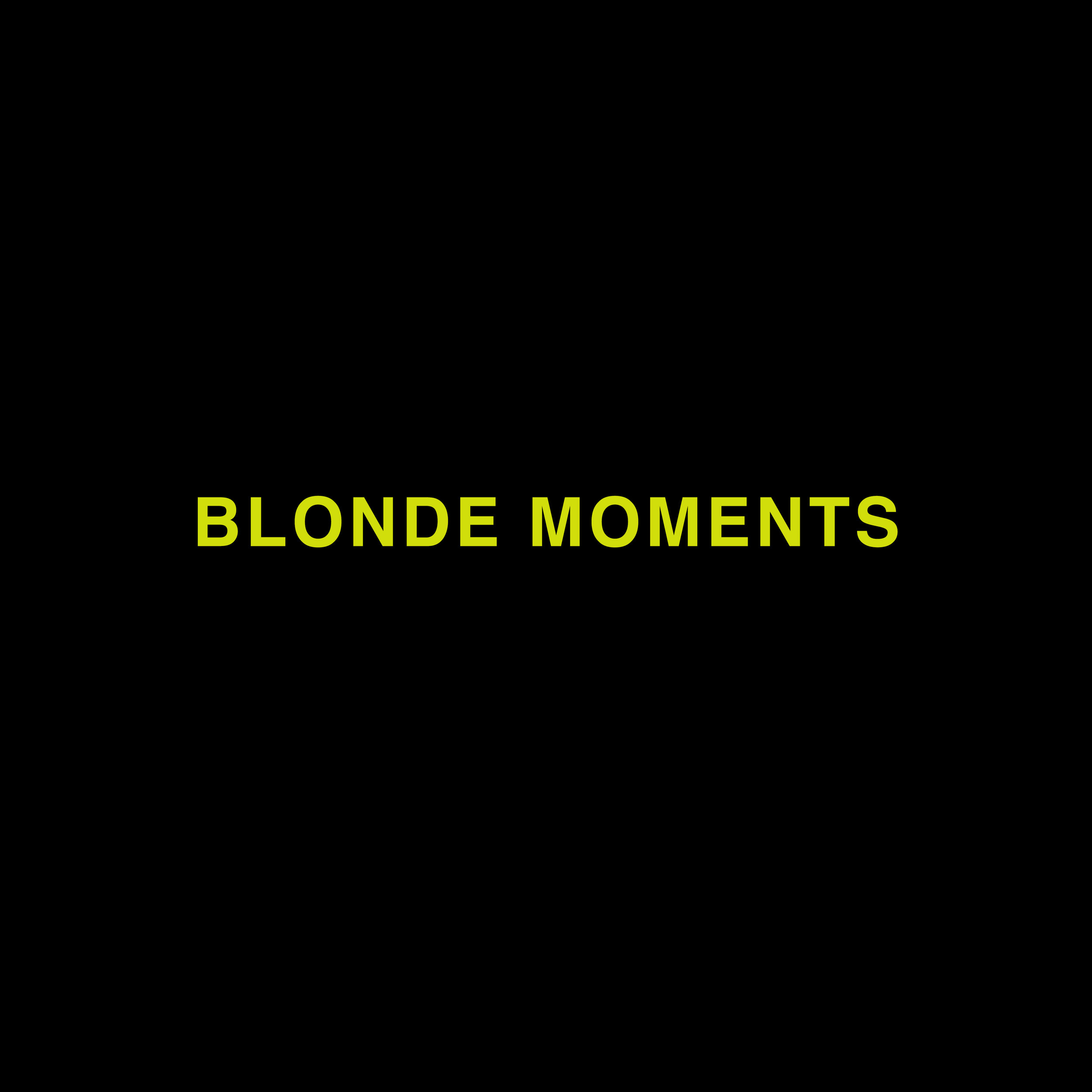 BLONDE MOMENTS - PRODUCER