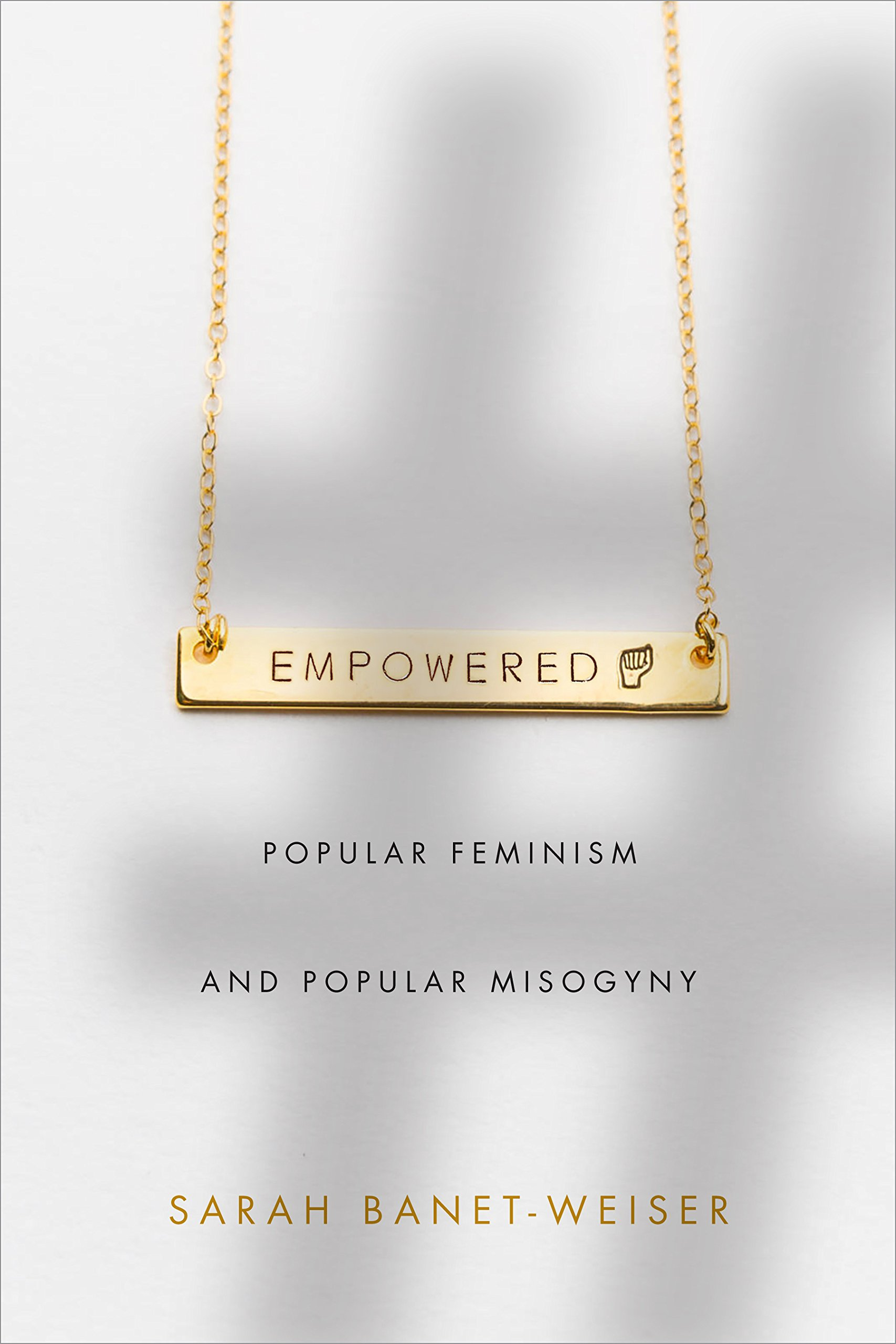 Empowered by Sarah Banet-Weiser