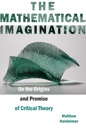 The Mathematical Imagination by Matthew Handelman