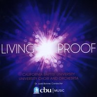 Arranger & Orchestrator:   Living Proof  - The California Baptist University Choir & Orchestra