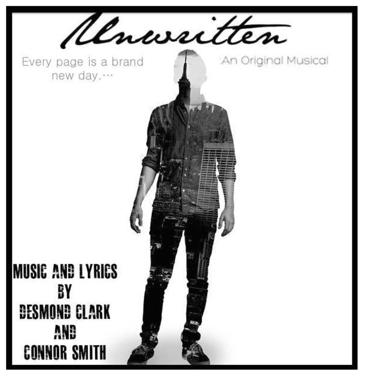Music & Lyrics:   UNWRITTEN: An Original Musical  - the Concept Album