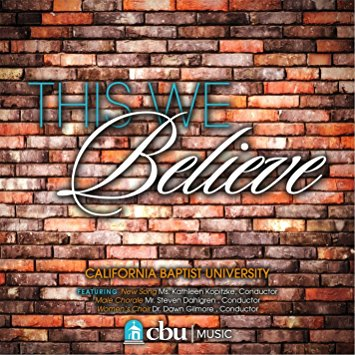 Arranger:   This We Believe  - CBU's New Song