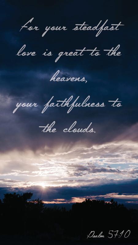 Scripture Art | Scripture Photos | Gods steadfast love| Psalm 57:10