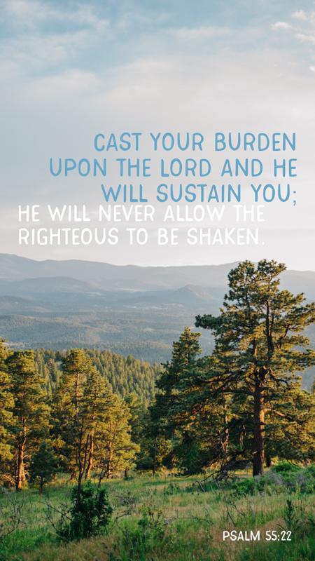 Scripture Art | Scripture Photos | God will sustain you| Psalm 55:22