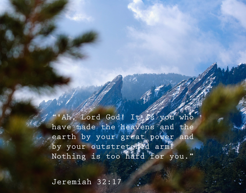 Scripture Art | Scripture Photos | Nothing is too hard for God | Jeremiah 32:17