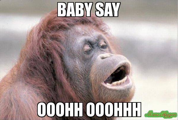 BABY-SAY-OOOHH-OOOHHH-meme-109.jpg