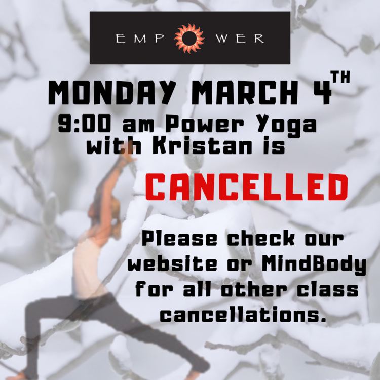 9 am Power Yoga with Kristan is CANCELLED tomorrow, Monday, March