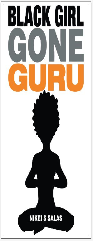 """Nikei Salas Book :  """"Black Girl Gone Guru"""" is for purchase at  http://www.nssholisticlifecoaching.com/"""
