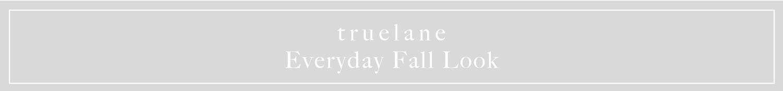 truelane fall outfit   truelane