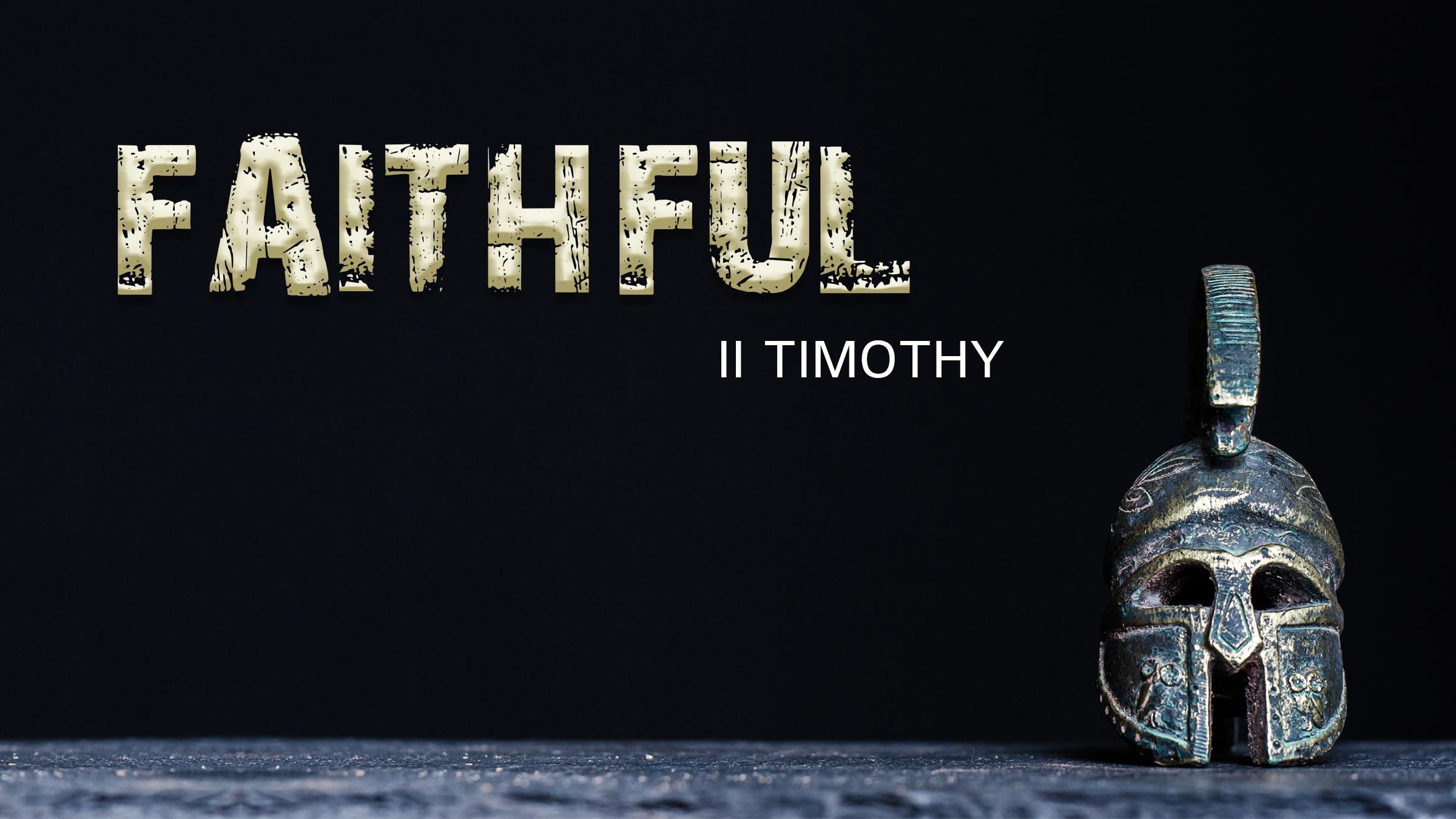 Faithful - 2 Timothy