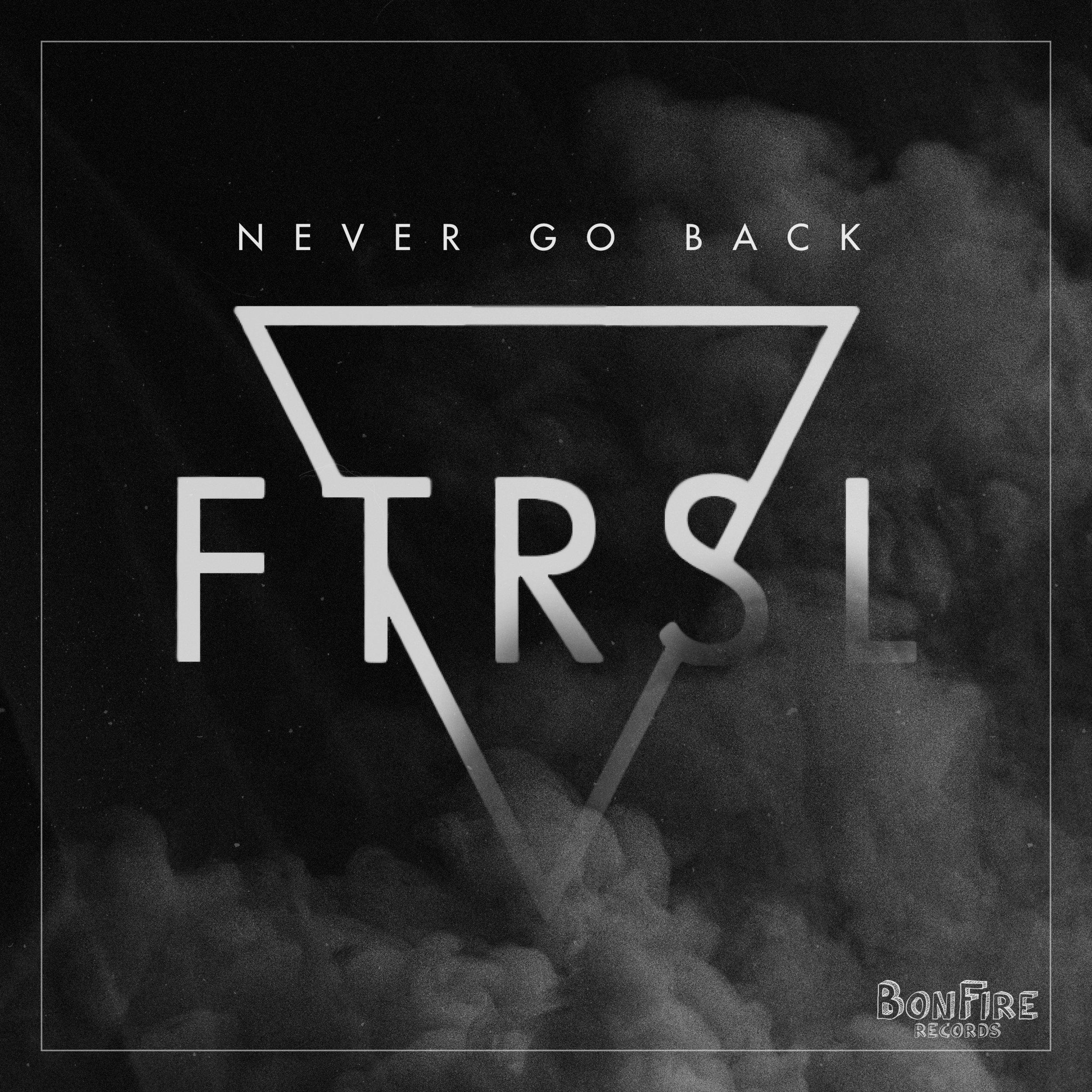 FTRSL - Never Go Back V2.jpg