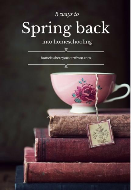 5waystospringback-homeschooling-homeisblog