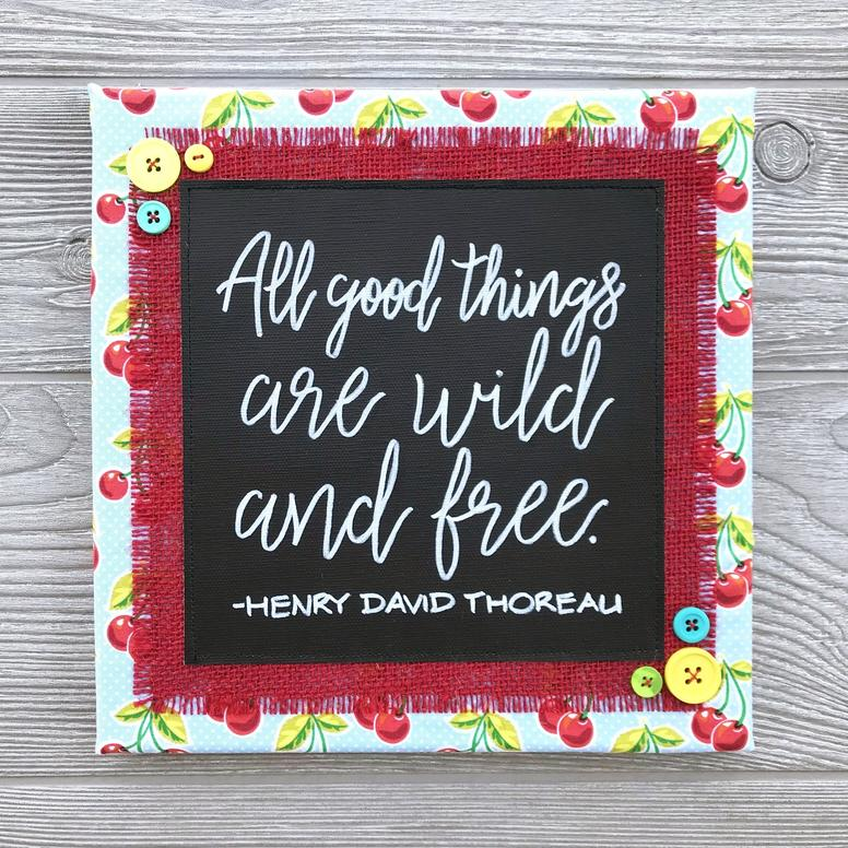"All Good Things Are Wild and Free  Handmade Artwork – 10""x10"""