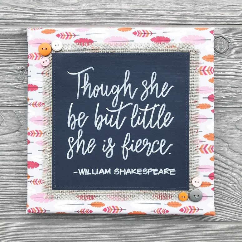 Though She Be But Little, She Is Fierce - This quote from Shakespeare's