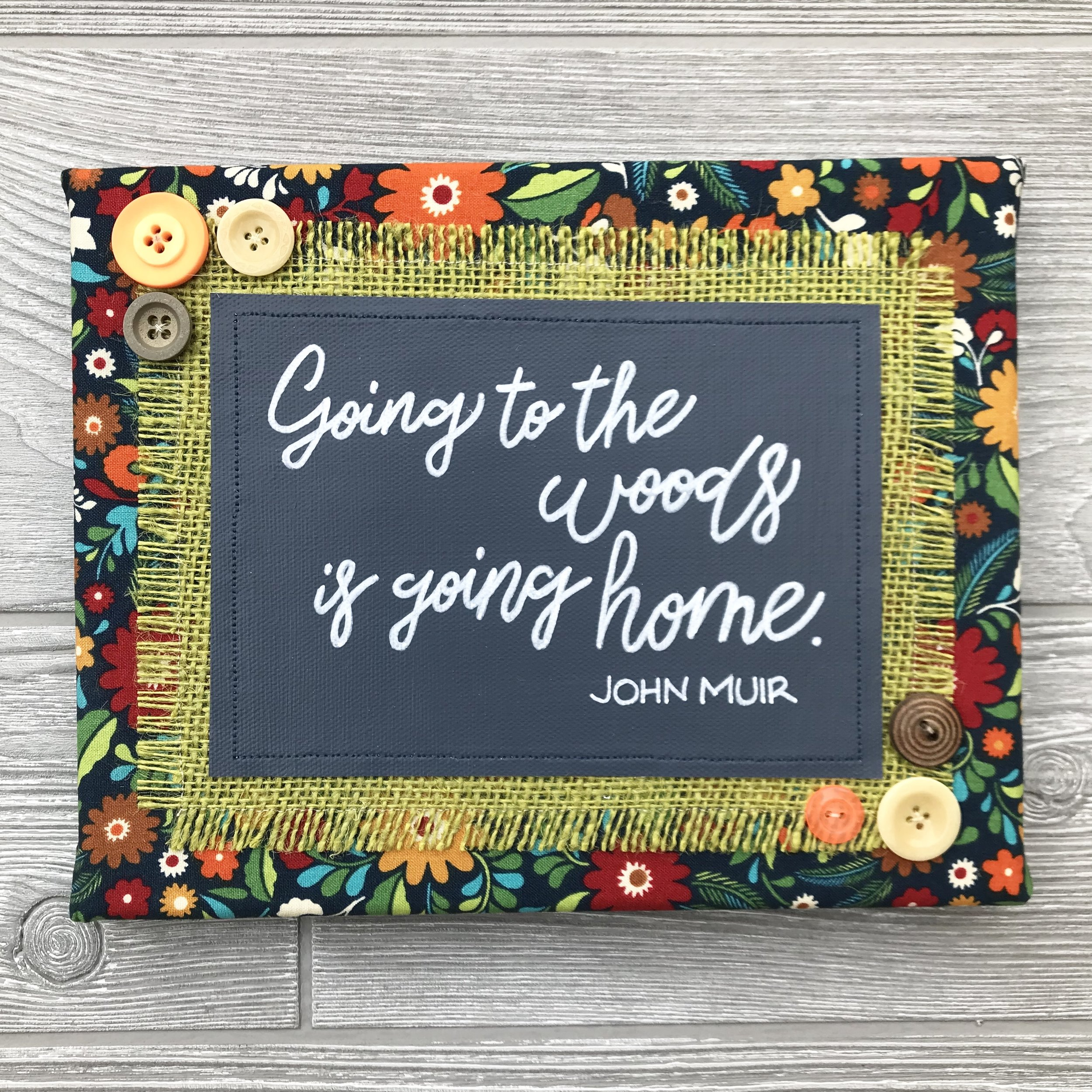 "Going to the Woods Is Going Home  Handmade Artwork – 8""x10"""