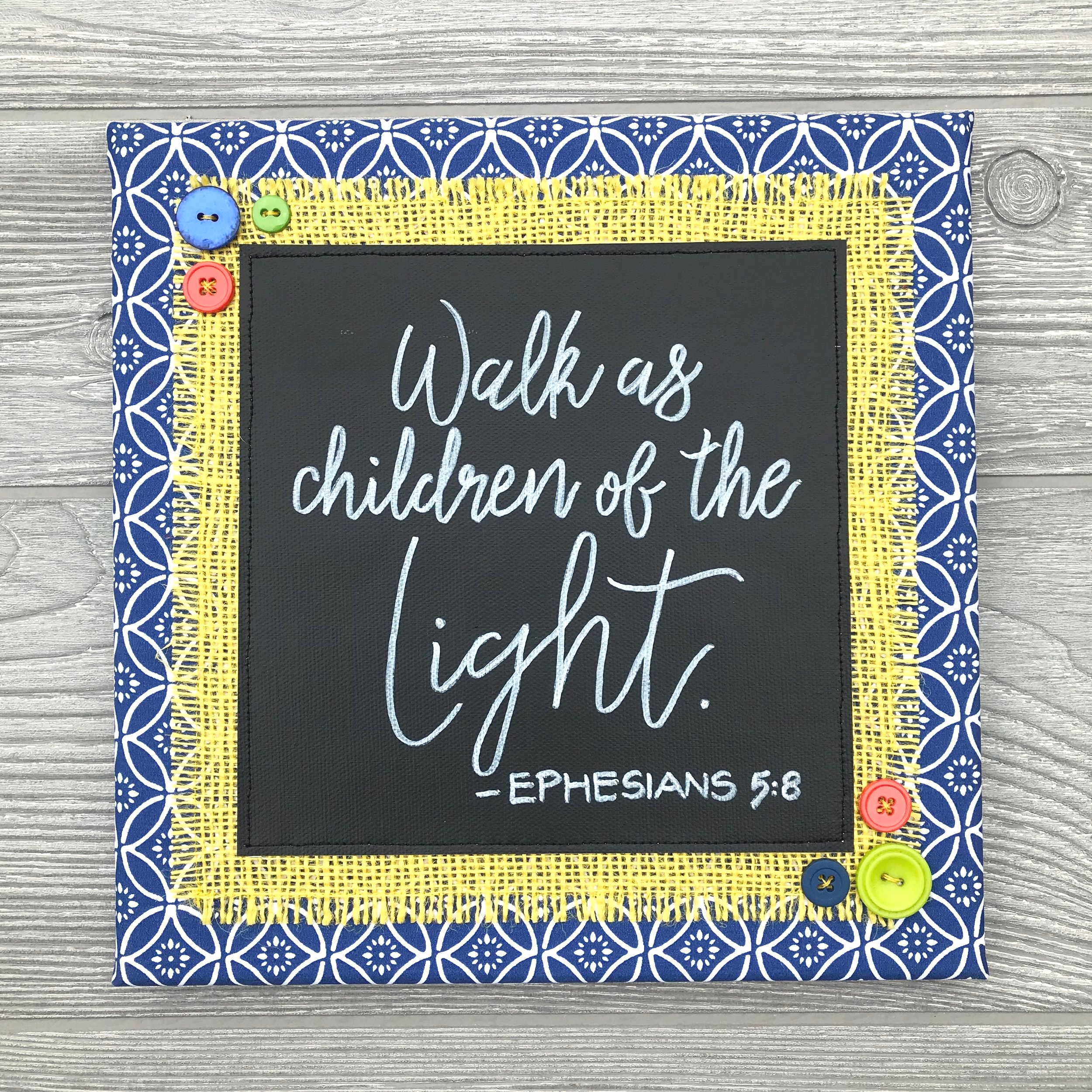 "Walk As Children of the Light  Handmade Artwork - 10""x10"""