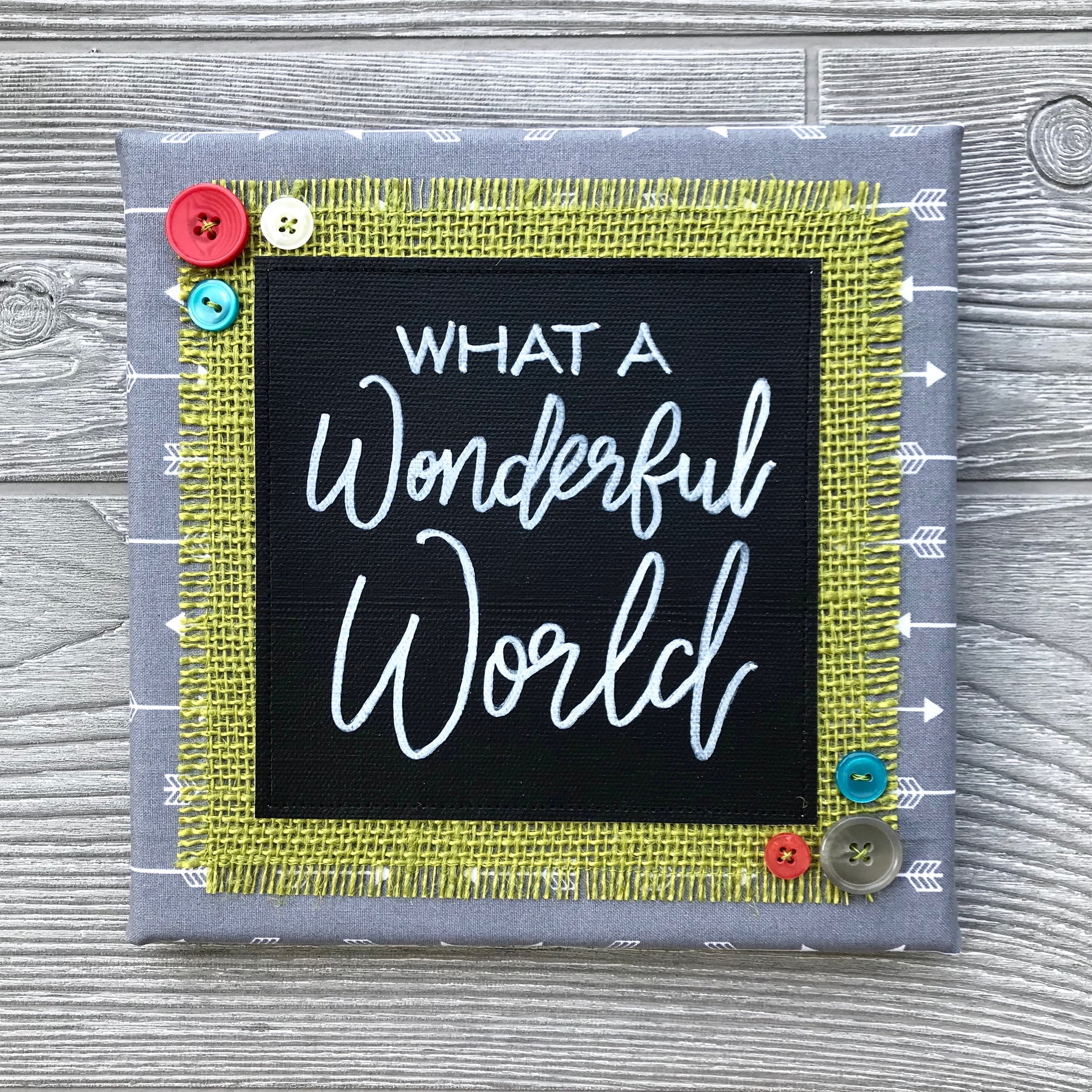 "What a Wonderful World  Handmade Artwork – 8""x8"""