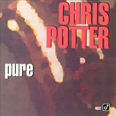 Chris Potter Pure