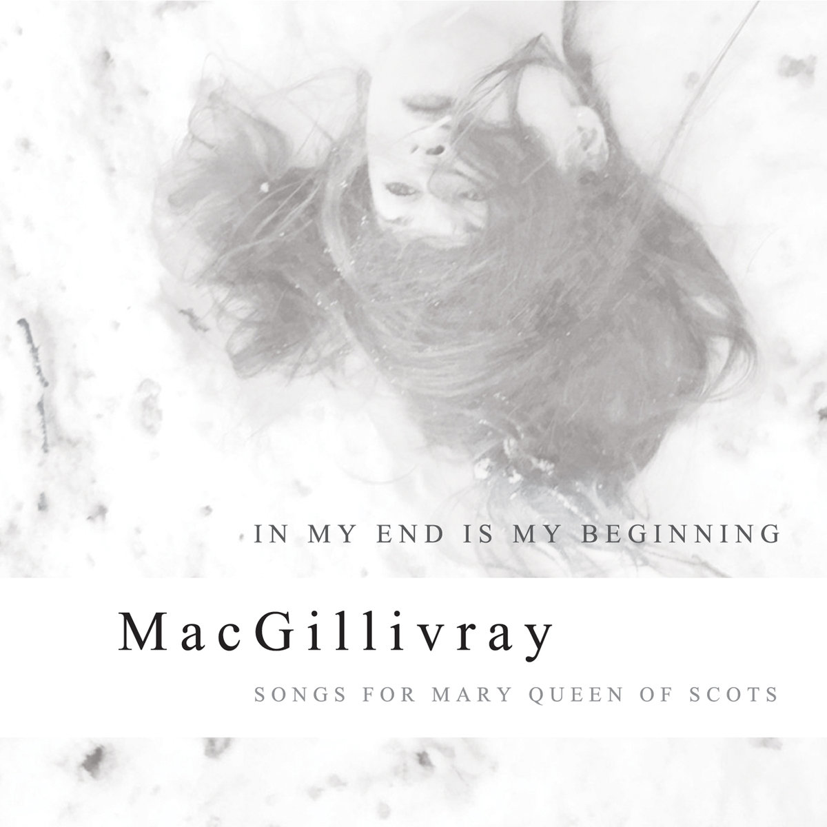 MACGILLIVRAY - SONGS FOR MARY QUEEN OF SCOTS: Production / Mixing