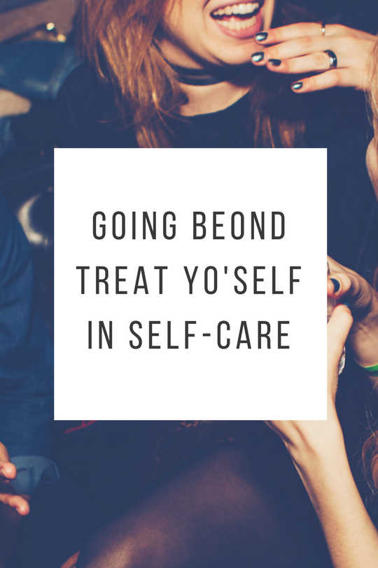 self-care does NOT mean treat yo'self!.png