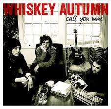 Whiskey Autumn's Latest EP:  Call You Mine .