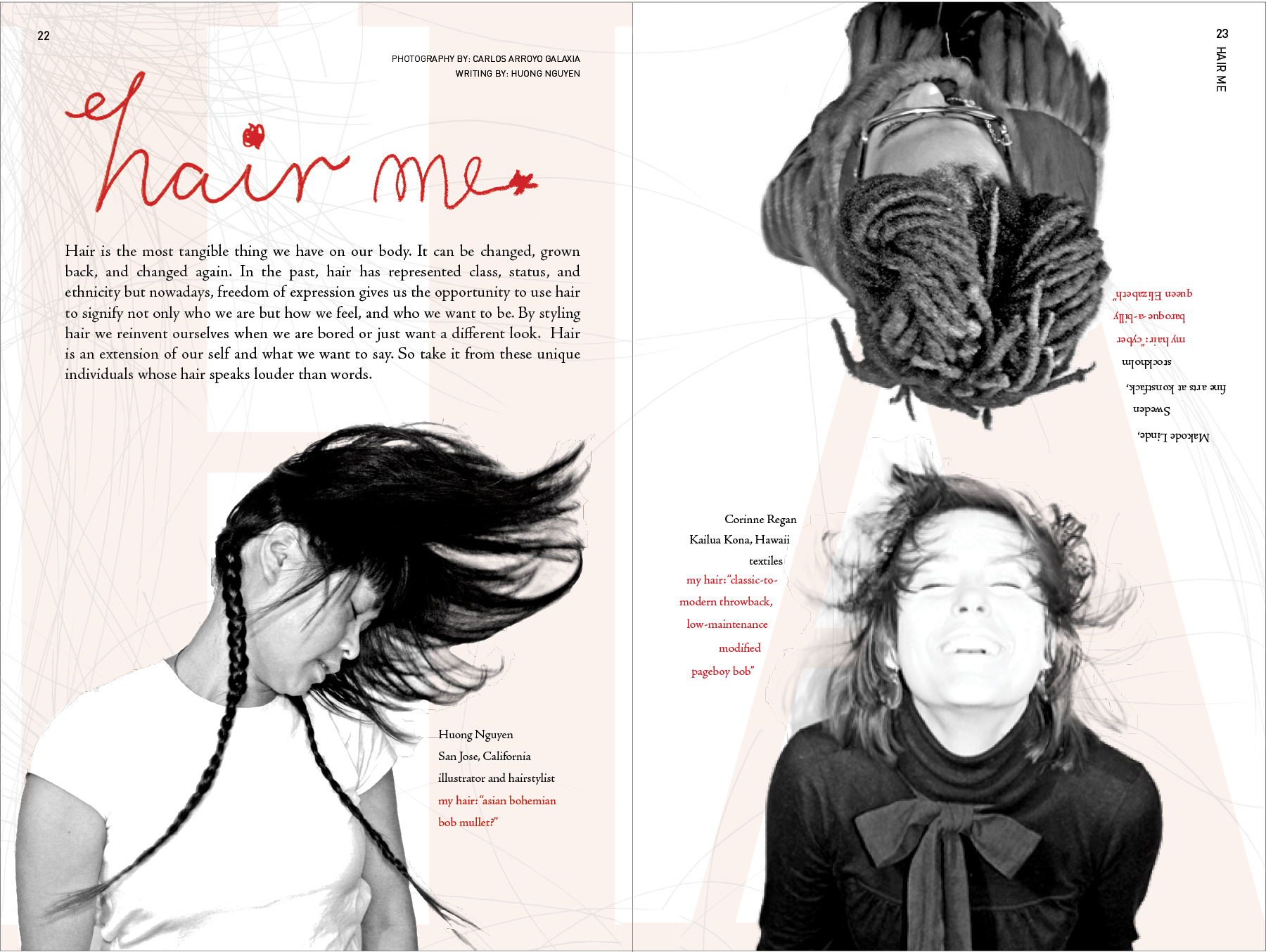 Photography  攝影 :   Carlos Arroyo Galaxia   |   Writing 文章: Huong Nguyen |  Design  設計: Rowena Chan