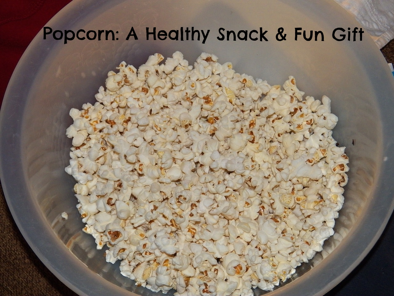 Popcorn: A Healthy Snack and Fun Gift
