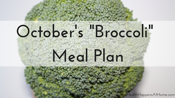 October Meal Plan based on It's Not About the Broccoli