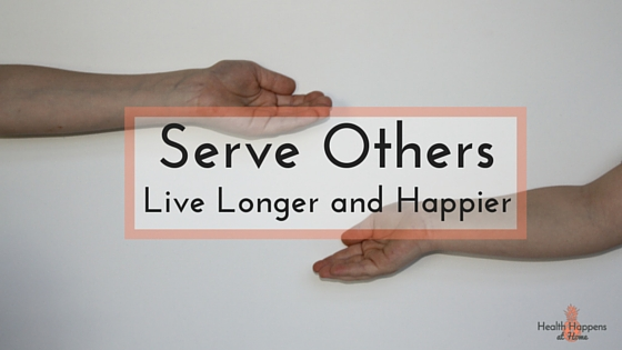 serve others: live longer and happier