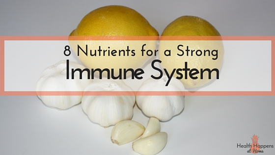 8 Nutrients for Strong Immune System. Get a free Immune Boosting Grocery Shopping List when you Subscribe. -Health Happens at Home. Read now or pin for later.