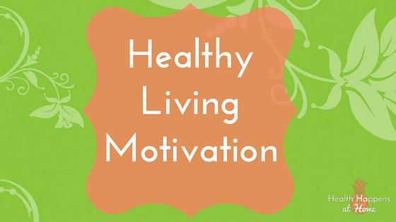 Healthy Living Monday Motivation Links