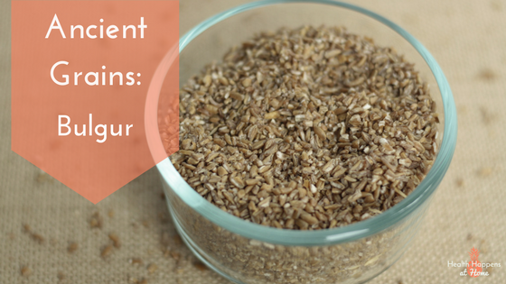 Facts on the ancient grain bulgur. Plus my favorite Bulgur recipe. Read now or pin for later. - Health Happens at Home