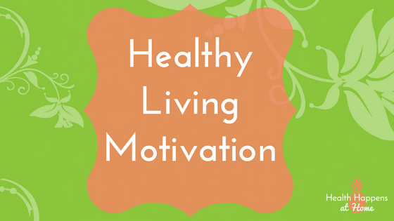 Links to support health living. Read now or pin for later - Health Happens at Home