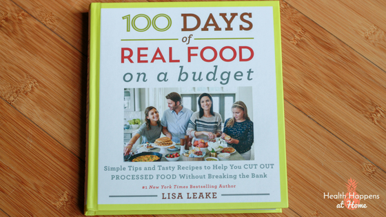 100 Days of Real Food on a Budget. Read now or pin for later. - Health Happens at Home