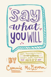 Say What You Will by Cammie McGovern - The More I Think About It by A Love Worth Living For