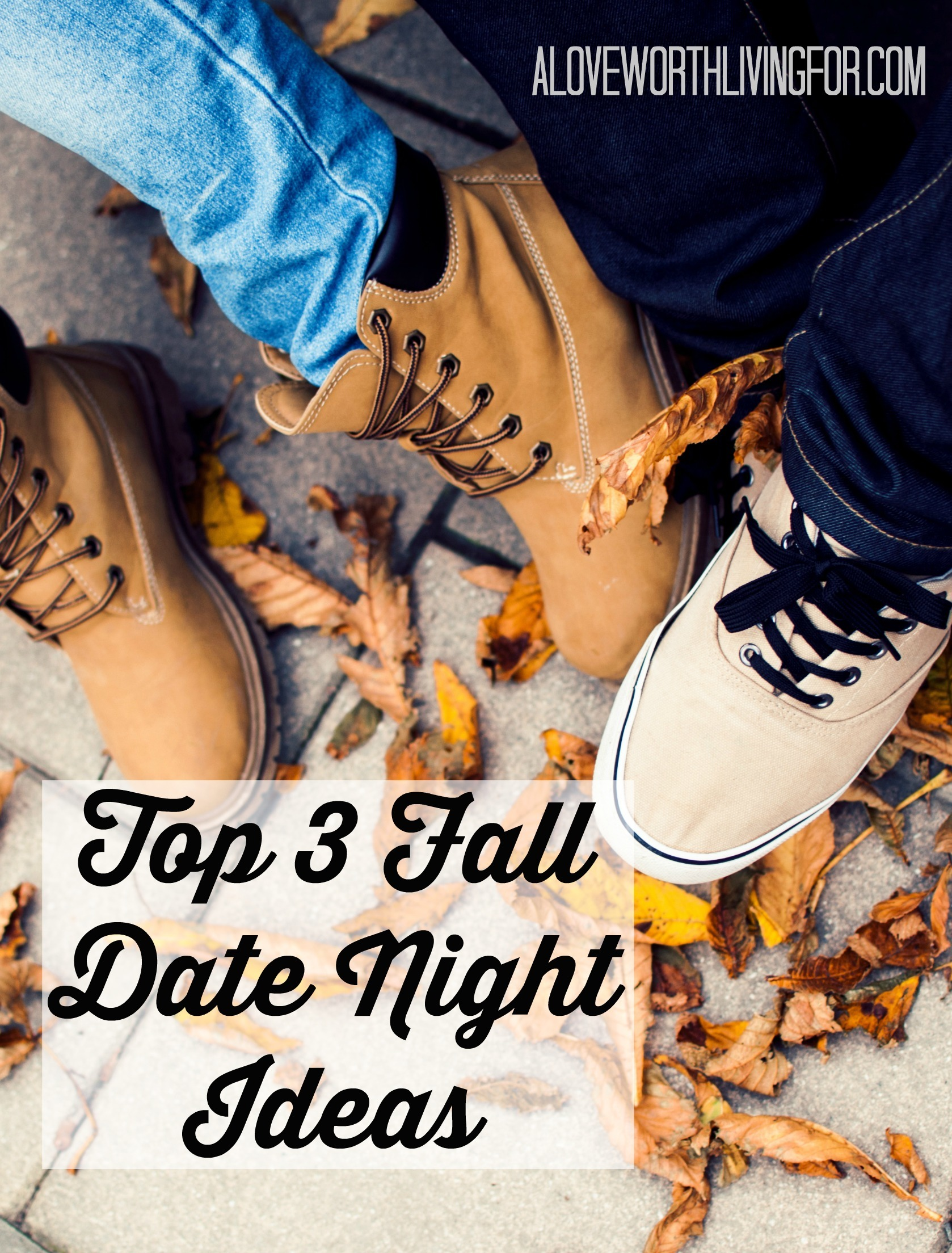 Here are the top 3 fall date night ideas from three awesome blogging ladies! Check out this list and make sure to suggest your own! by A Love Worth Living For