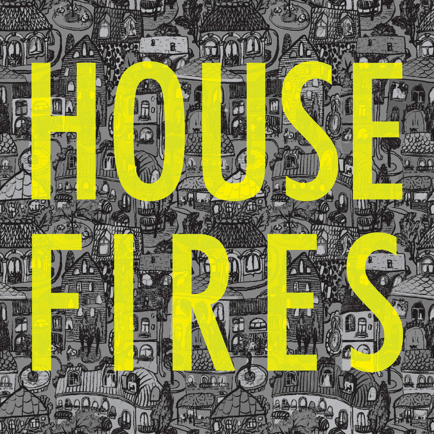 Housefires on A Love Worth Living For