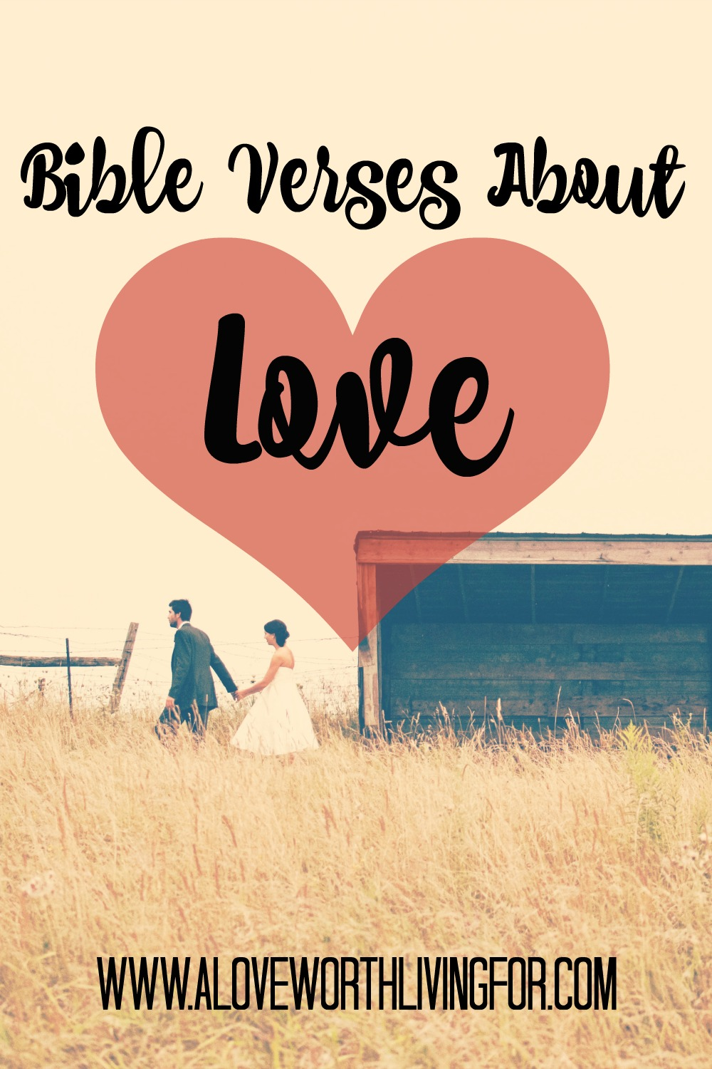 Bible Verses About Love because who doesn't want to be loved?