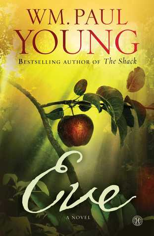 Eve by WM Paul Young - Book Review | Here is a list of some great and newer Christian books that I have read lately & think you'll love! Christian Book Recommendations!
