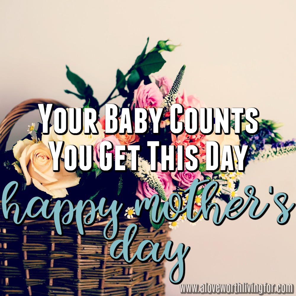 I obviously don't know your story but I sympathize with your pain and I confirm it matters. You baby counts. You get this day. Happy Mother's Day.