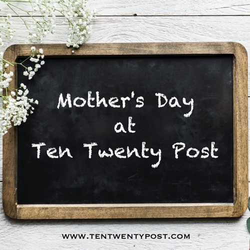 Ten Twenty Post Mother's Day