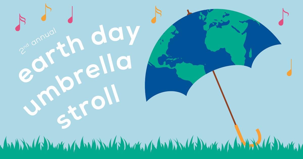 Earth Day Umbrella Stroll_Facebook_04-13-19.png