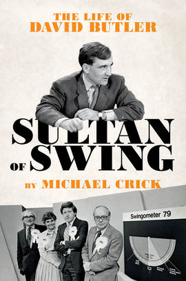 Michael Crick, Sultan of Swing: The Life of David Butler (London: Biteback, 2018). -
