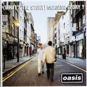 085 - Oasis – (What's the Story) Morning Glory
