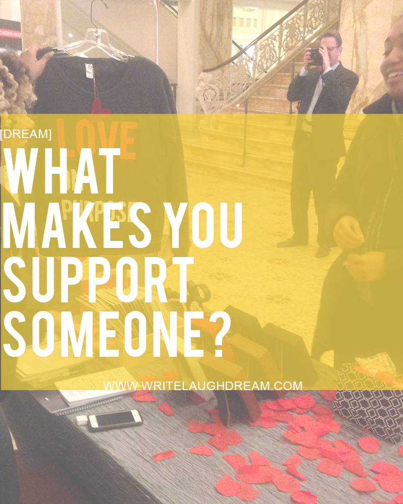 What makes you support someone?