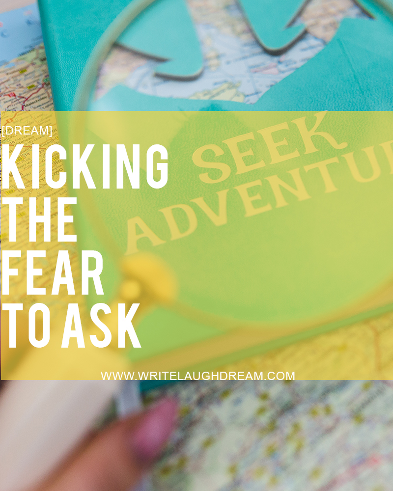 Kicking the Fear to Ask