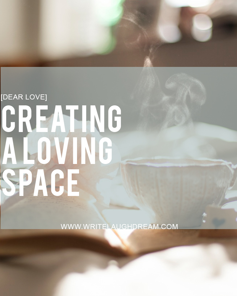 Creating a Loving Space