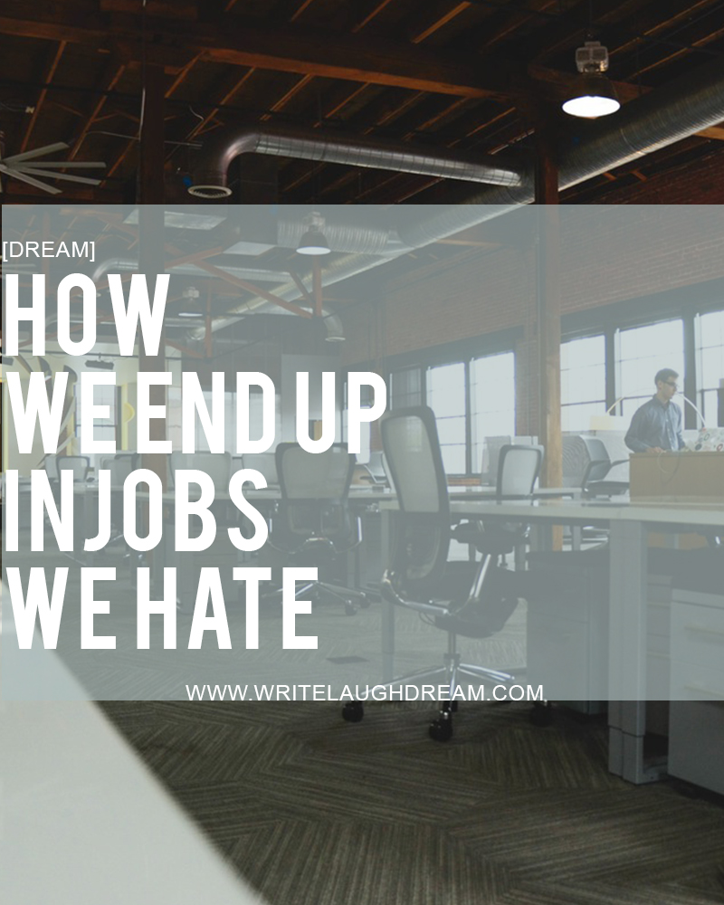 How We End Up in Jobs We Hate
