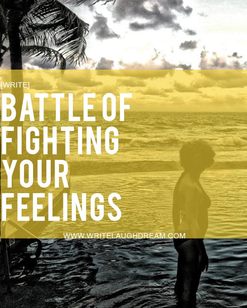 Fighting Your Feelings