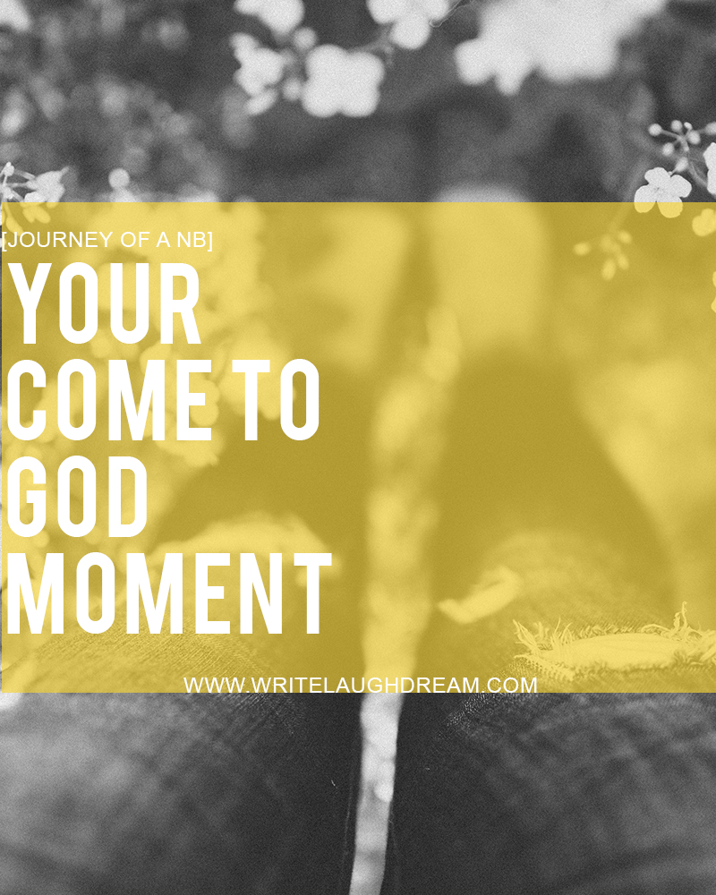 Your Come to God Moment